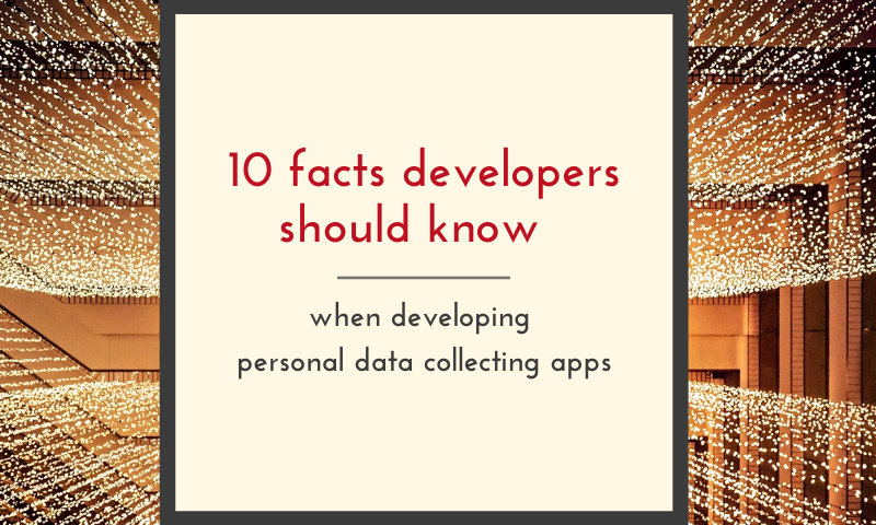 10 facts to develop personal data collecting apps, Data Privacy, GDPR
